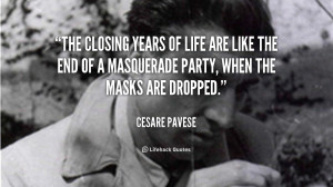 The closing years of life are like the end of a masquerade party, when ...