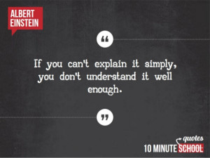 ... explain it simplyyou don't undersiand ii wellenough. quotes; 10 MINUTE