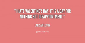 quote-Larisa-Oleynik-i-hate-valentines-day-it-is-a-28413.png