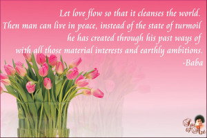 Let love flow so that it cleanses the world.