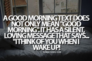 "... Quote: A good morning text does not only mean ""Good morning"". It"