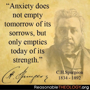 Charles Spurgeon - Be anxious for nothing. So many