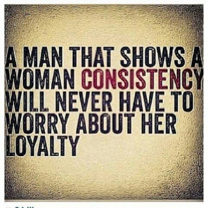 never have to worry about loyalty