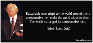 -adapt-to-the-world-around-them-unreasonable-men-make-the-world-adapt ...
