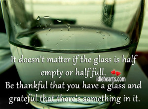 It-doesnt-matter-if-the-glass-is-half-empty-or-half-full.jpg