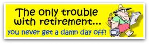 Retirement Quips & Words of Wisdom