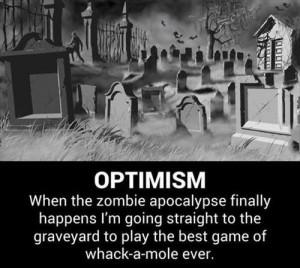 funny pictures funny quotes humor lol optimism zombie apocalypse ...