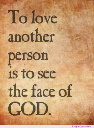 ... quotation about how loving another person is seeing the face of God