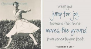 When you jump for joy quote