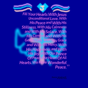 Quotes Picture: fill your hearts with jesus unconditional love with ...