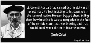 ... brewing and that would break when the truth became known. - Emile Zola