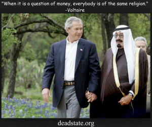 ... is a question of money, everybody is of the same religion. ~ Voltaire