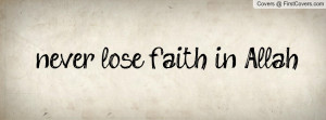 never lose faith in Allah Profile Facebook Covers