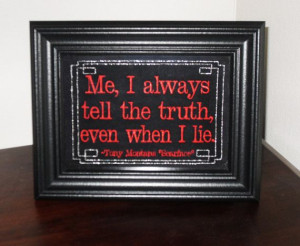 Scarface quote The Truth Tony Montana framed by JustForGiggles, $20.00
