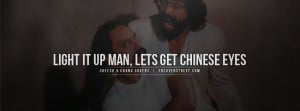 Cheech and Chong Chinese Eyes Quote Cheech & Chong