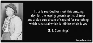 thank You God for most this amazingday: for the leaping greenly ...