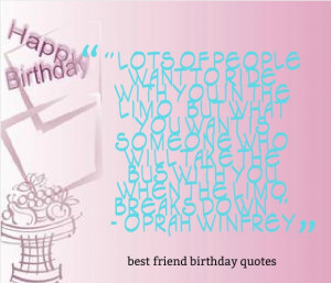 ... November 20th, 2013 Leave a comment quotes best friend birthday quotes