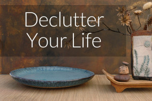 Easy Ways to Declutter Your Life