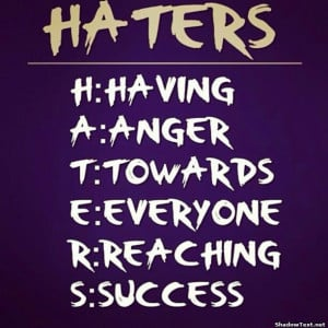 Haters Gonna Hate – How To Deal With Negative People