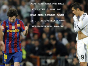Go Back > Images For > Cristiano Ronaldo Quotes About Messi