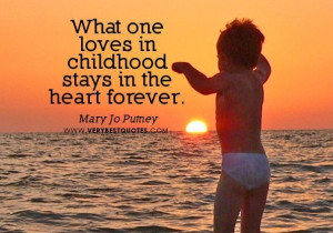 ... One Loves In Childhood Stays In The Heart Forever - Children Quote