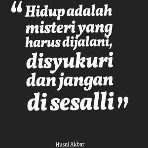 Quotes Picture: hidup adalah misteri yang harus dijalani, disyukuri ...