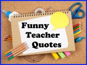 funny teacher quotes