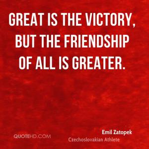 Emil Zatopek Friendship Quotes