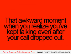 When call disconnect and you keep talking – Funny Quotes