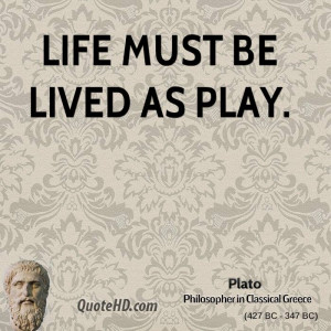 plato-life-quotes-life-must-be-lived-as.jpg