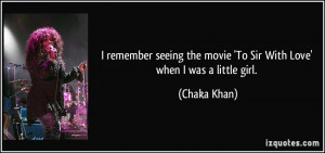 quote-i-remember-seeing-the-movie-to-sir-with-love-when-i-was-a-little ...