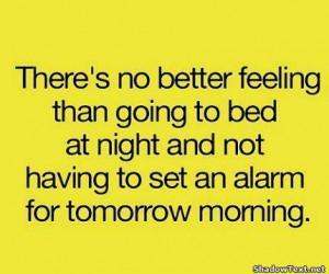 Not Having An Alarm
