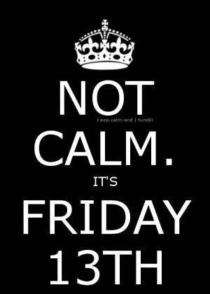 ... , Not calm. It's Friday 13th. So, today I fell on... | We Heart It