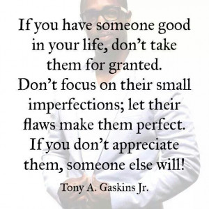 Don't take someone for granted.