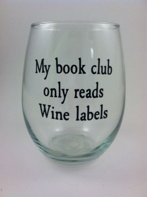 ... glass, My book club quote, stemless wine glass, funny wine glass on