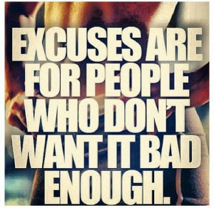 excuses #motivation For more quotes like this, visit www.quotesarelife ...
