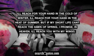 in the cold of winter, Ill reach for your hand in the heat of summer ...