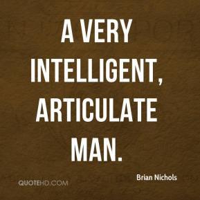 very intelligent, articulate man.