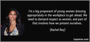 appropriately in the workplace to get ahead. We need to demand respect ...