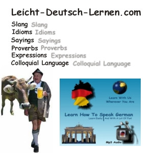 get some German sayings, idioms, slang, expressions, phrases, proverbs ...