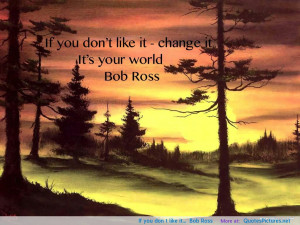 "like it…"" Bob Ross motivational inspirational love life quotes ..."