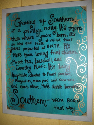 Source: http://www.etsy.com/listing/100935156/being-southern-quote?ref ...