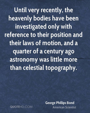 ... quarter of a century ago astronomy was little more than celestial