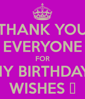 Thank You Everyone for My Birthday Wishes