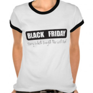 Funny Black Friday T-shirts & Shirts