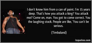 quote-i-don-t-know-him-from-a-can-of-paint-i-m-15-years-deep-that-s ...