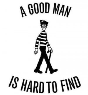good man is hard to find. where's waldo?