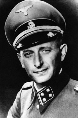 Nazi concentration camp bosses, such as Adolf Eichmann, who claimed ...