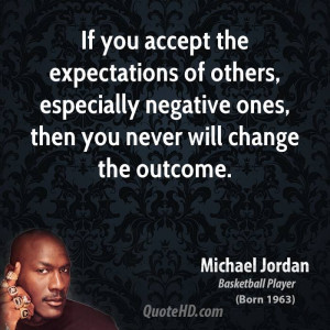 michael-jordan-michael-jordan-if-you-accept-the-expectations-of-others ...