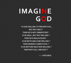"Imagine God ""Is God Willing To Prevent Evil But Not Able"
